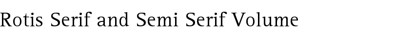 Rotis® Serif and Semi Serif Volume