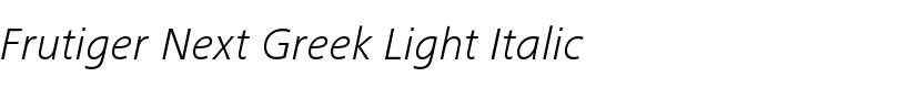Frutiger® Next Greek Light Italic  Std