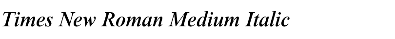 Times New Roman® Medium Italic