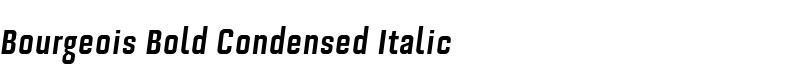 Bourgeois Bold Condensed Italic